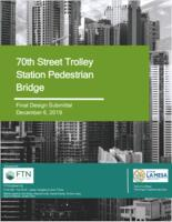 70th Street Trolley Station Pedestrian Bridge - FTN Engineering
