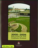 2005-2006 Bulletin of the Graduate Division: Announcement of the Graduate Division